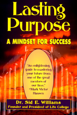 Lasting Purpose: Mindset for Success - Williams, Sid E