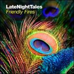 Late Night Tales: Friendly Fires [180-g Vinyl]