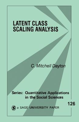 Latent Class Scaling Analysis - Dayton, C (Chauncey) Mitchell