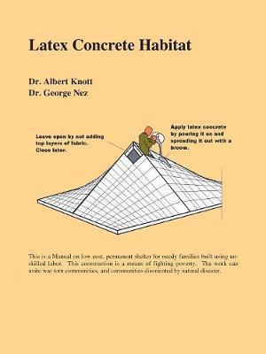 Latex Concrete Habitat - Knott, Albert, Dr., and Nez, George, Dr.