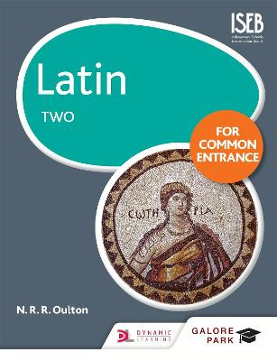Latin for Common Entrance Two - Oulton, N. R. R.