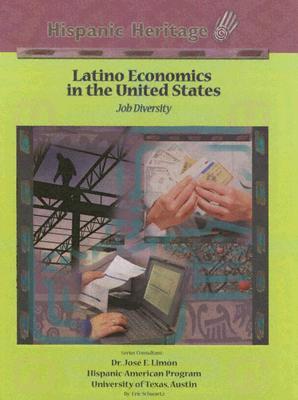 Latino Economics in the United States: Job Diversity: - Schwartz, Eric