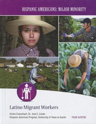 Latino Migrant Workers - Depietro, Frank