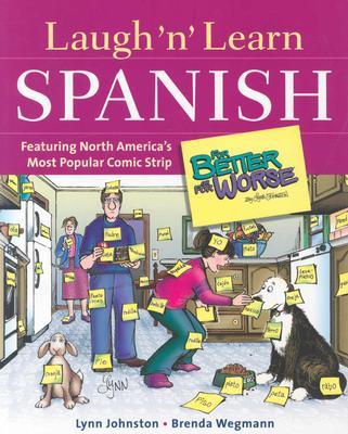 Laugh 'n' Learn Spanish: Featuring the #1 Comic Strip for Better or for Worse - Johnston, Lynn, and Wegmann, Brenda