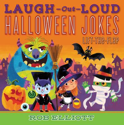 Laugh-Out-Loud Halloween Jokes: Lift-The-Flap - Elliott, Rob