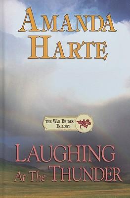 Laughing at the Thunder - Harte, Amanda