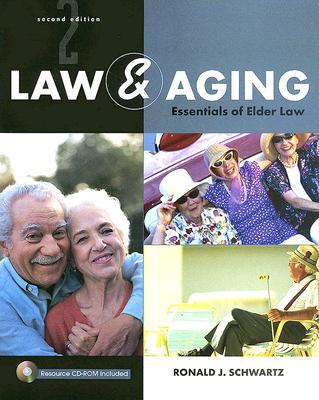 Law and Aging: Essentials of Elder Law - Schwartz, Ronald J