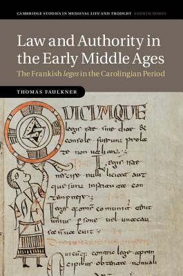 Law and Authority in the Early Middle Ages - Faulkner, Thomas
