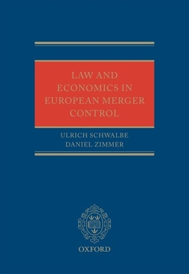 Law and Economics in European Merger Control - Schwalbe, Ulrich, and Zimmer, Daniel