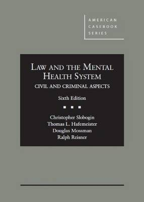 Law and the Mental Health System: Civil and Criminal Aspects - Slobogin, Christopher, Jd, LLM, and Hafemeister, Thomas L, and Mossman, Douglas, MD