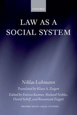Law as a Social System - Luhmann, Niklas, Professor, and Kastner, Fatima (Editor), and Nobles, Richard (Editor)