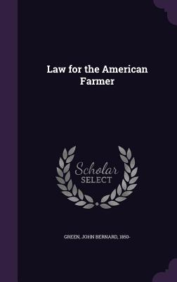 Law for the American Farmer - Green, John Bernard