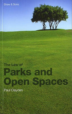Law of Parks and Open Spaces - Clayden, Paul