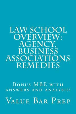 Law School Overview: Agency, Business Associations Remedies: Bonus MBE with Answers and Analysis! - Prep, Value Bar