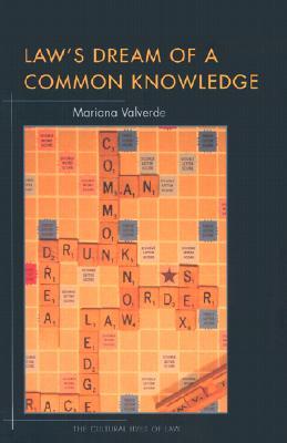 Law's Dream of a Common Knowledge - Valverde, Mariana