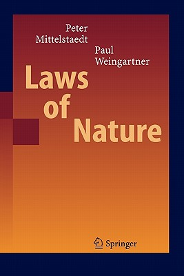 Laws of Nature - Mittelstaedt, Peter, and Weingartner, Paul A.