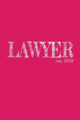 Lawyer est. 2019: 6x9 Dotgrid Journal Graduation Gift for College or University Graduate 120 Pages for college, high school or students - Journal Notebook, Graduation & Gifts for