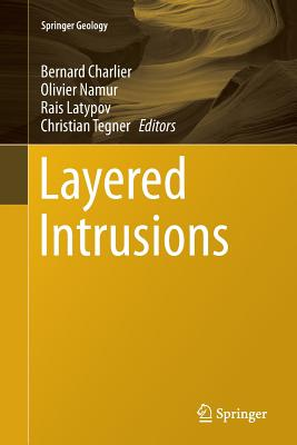 Layered Intrusions - Charlier, Bernard (Editor), and Namur, Olivier (Editor), and Latypov, Rais (Editor)
