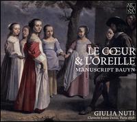 Le C?ur & L'Oreille: Manuscript Bauyn - Giulia Nuti (harpsichord)