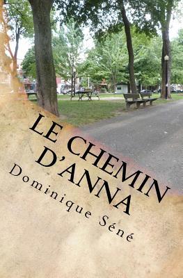 Le Chemin D'Anna - Sene, Dominique Sene