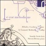 Le Cor Melodique: Mélodies, Vocalises & Chants by Gounod, Meifred & Gallay