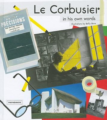 Le Corbusier: In His Own Words - Vigne, Antoine (Editor)