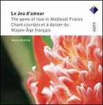 Le Jeu d'amour: The game of love in Medieval France