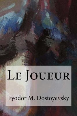 Le Joueur - Dostoyevsky, Fyodor