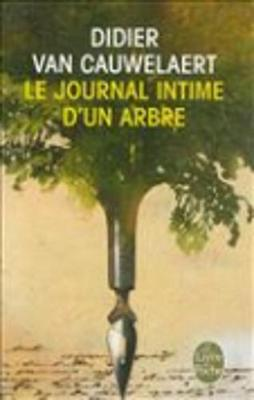 Le journal intime d'un arbre - Van Cauwelaert, Didier