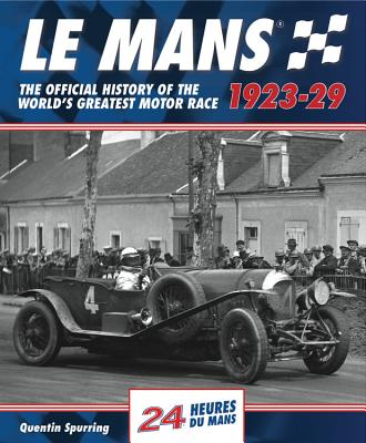 Le Mans: The Official History 1923-29 - Spurring, Quentin