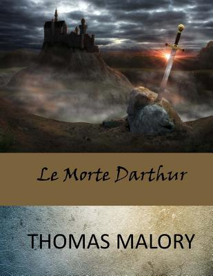 Le Morte Darthur - Malory, Thomas, Sir
