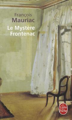 Le Mystere Frontenac - Mauriac, Francois