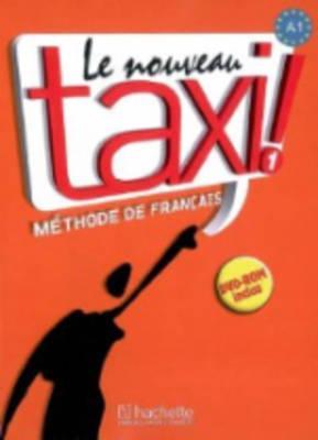 Le Nouveau Taxi!: Livre De L'eleve: Livre De L'eleve 1 & DVD-Rom - Capelle, Guy, and Menand, Robert