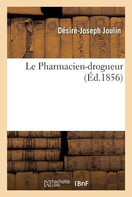 Le Pharmacien-Drogueur - Joulin-D-J