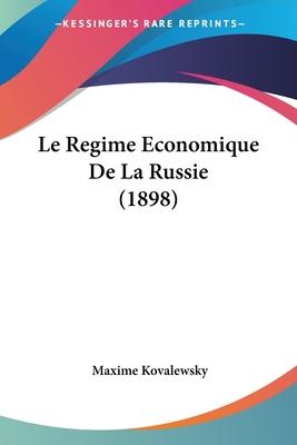 Le Regime Economique de La Russie (1898) - Kovalewsky, Maxime