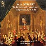 Le Testament Symphonique: Mozart - Symphonies Nos. 39-41