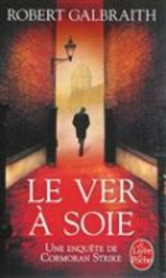Le Ver a Soie - Galbraith, Robert