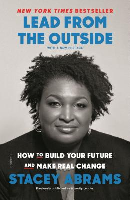 Lead from the Outside: How to Build Your Future and Make Real Change - Abrams, Stacey