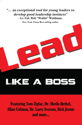 Lead: Like a Boss - Ziglar, Tom, and Bethel, Sheila Murray, Dr., and Iverson, Larry, Dr.