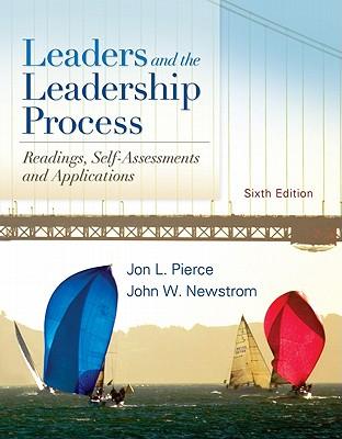 Leaders & the Leadership Process: Readings, Self-Assessments & Applications - Pierce, Jon, and Newstrom, John W, PH.D.