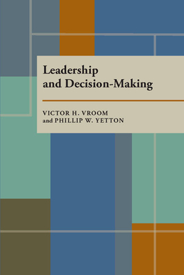 Leadership and Decision-Making - Vroom, Victor H