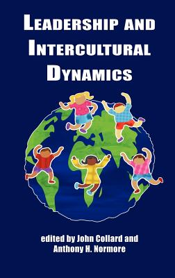 Leadership and Intercultural Dynamics (Hc) - Collard, John (Editor), and Normore, Anthony H (Editor)