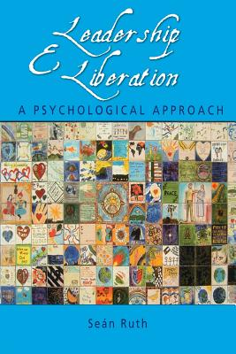 Leadership and Liberation: A Psychological Approach - Ruth, Sean
