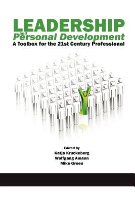 Leadership and Personal Development: A Toolbox for the 21st Century Professional - Kruckeberg, Katja (Editor), and Amann, Wolfgang (Editor), and Green, Mike (Editor)