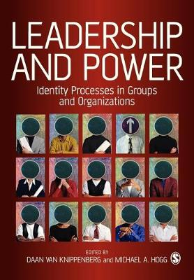 Leadership and Power: Identity Processes in Groups and Organizations - Van Knippenberg, Daan L, Dr. (Editor), and Hogg, Michael (Editor)