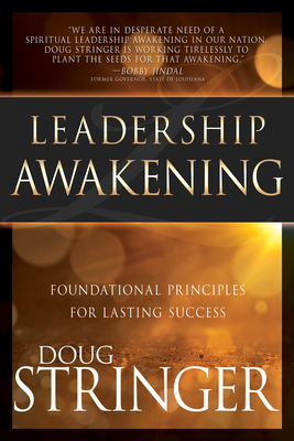 Leadership Awakening: Foundational Principles for Lasting Success - Stringer, Doug