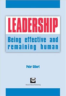 Leadership: Being Effective and Remaining Human - Gilbert, Peter