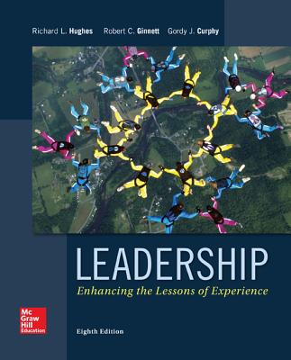 Leadership: Enhancing the Lessons of Experience - Hughes, Richard L., and Ginnett, Robert C., and Curphy, Gordon J.