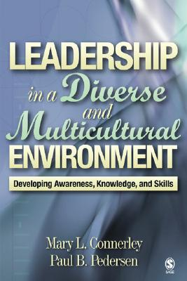 Leadership in a Diverse and Multicultural Environment: Developing Awareness, Knowledge, and Skills - Connerley, Mary L, Dr.