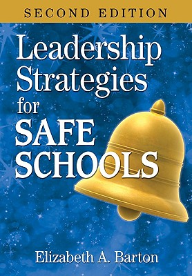 Leadership Strategies for Safe Schools - Barton, Elizabeth a (Editor)